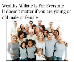 Wealthy Affiliate is for everyone.
